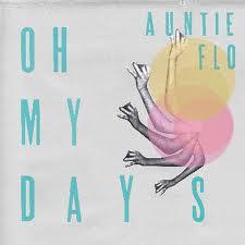 """Auntie Flo/OH MY DAYS 10"""""""