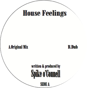 "Spike O'Connell/HOUSE FEELINGS 12"""