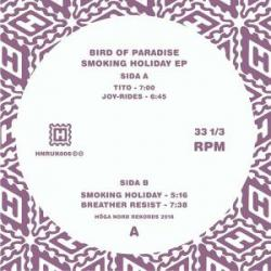 "Bird Of Paradise/SMOKING HOLIDAY EP 12"""