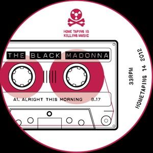 "Black Madonna/ALRIGHT THIS MORNING 12"""