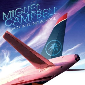 Miguel Campbell/BACK IN FLIGHT...DLP