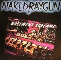 Naked Raygun/BASEMENT SCREAMS  LP