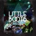 "Little Boots/ARECIBO EP 12"""