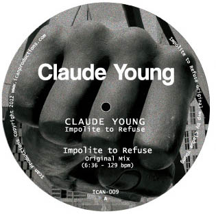 """Claude Young/IMPOLITE TO REFUSE 12"""""""