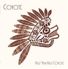Coyote/HALF MAN HALF COYOTE LIMITED LP