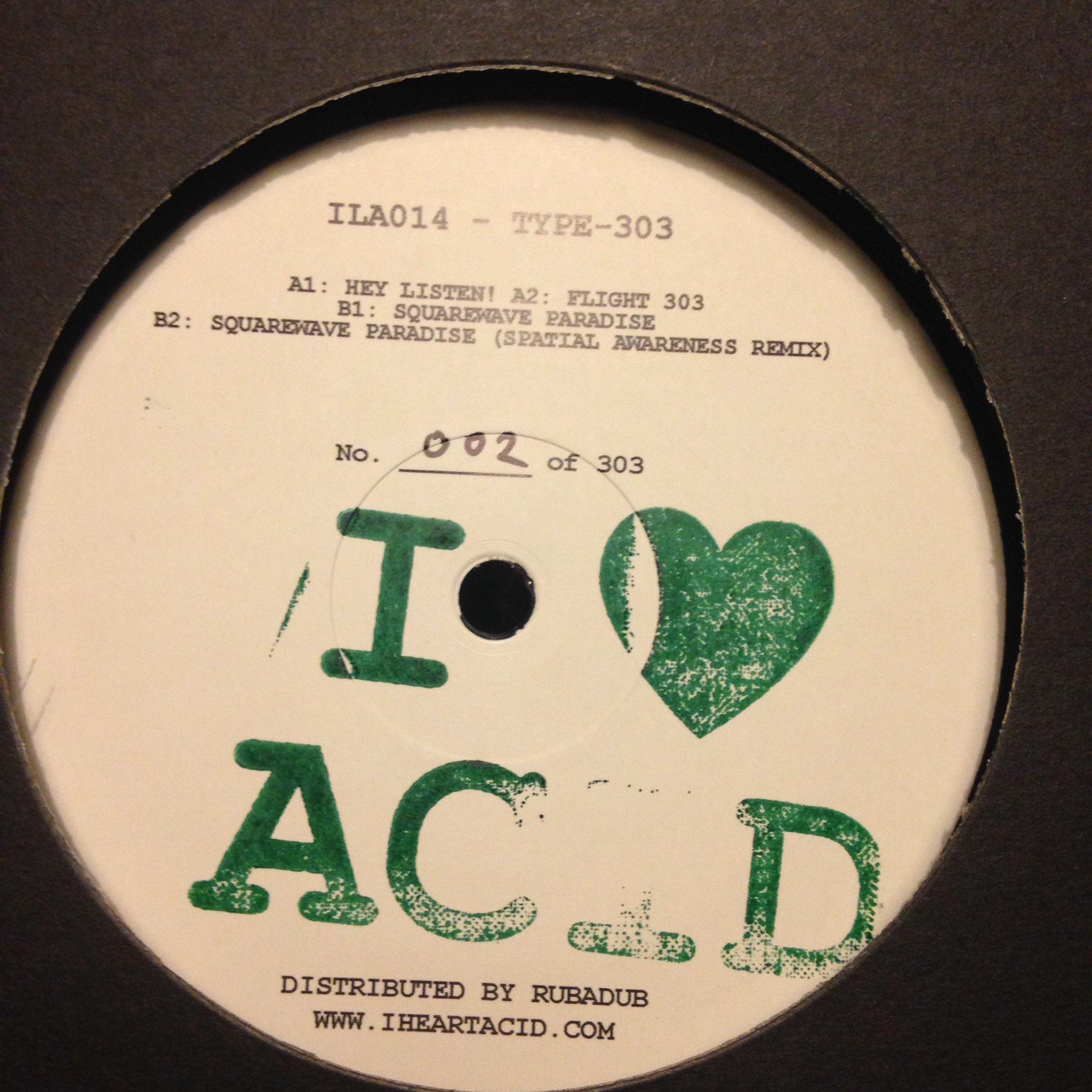 "Type-303/I LOVE ACID 014 12"""