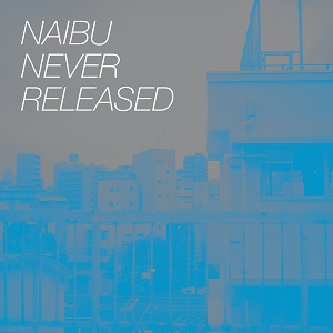 "Naibu/NEVER RELEASED D10"" + CD"