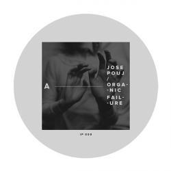 "Jose Pouj/ORGANIC FAILURE EP 12"""