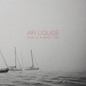 """Air Liquide/THIS IS A MIND TRIP 12"""""""