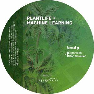 "Brad P/PLANTLIFE & MACHINE LEARNING 12"""