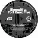 """Skeewiff vs. Fort Knox Five/NOW... 12"""""""