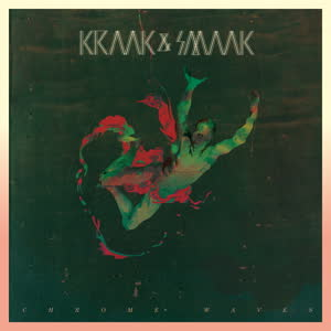 Kraak & Smaak/CHROME WAVES (REPRESS) DLP