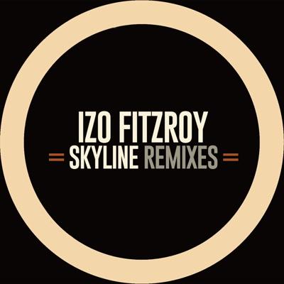 """Izo FitzRoy/SKYLINE REMIXES EP 12"""""""