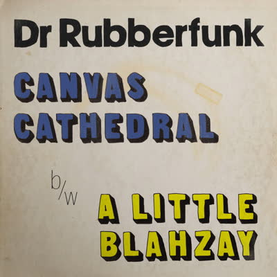 Dr. Rubberfunk/CANVAS CATHEDRAL 7""