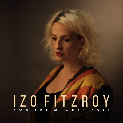 Izo FitzRoy/HOW THE MIGHTY FALL LP