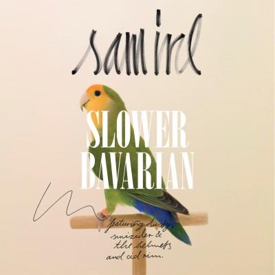 """Sam Irl/SLOWER BAVARIAN  12"""""""