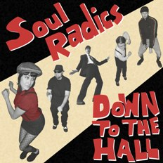 Soul Radics/DOWN TO THE HALL (WHITE) LP