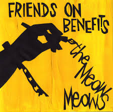 Meow Meows/FRIENDS ON BENEFITS EP 7""