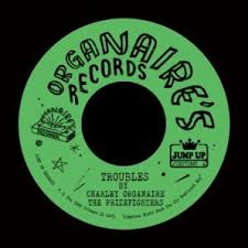 """Charley Organaire/TROUBLES (GREEN) 7"""""""
