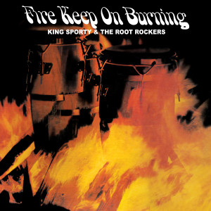 King Sporty & The Root Rockers/FIRE..LP