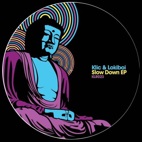 """Klic & Lokiboi/SLOW DOWN EP 12"""""""