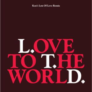 """L.T.D./LOVE TO THE WORLD (KON 7"""" RMX) 7"""""""