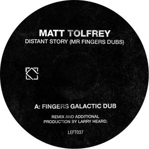 "Matt Tolfrey/DISTANT STORY-FINGERS 12"""