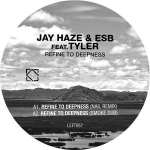 "Jay Haze/REFINE TO DEEPNESS & RMXS 12"""