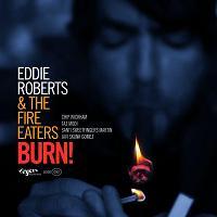 Eddie Roberts & Fire Eaters/BURN! LP