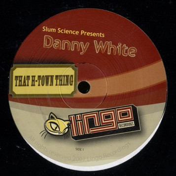 """Danny White/THAT H-TOWN THING 12"""""""