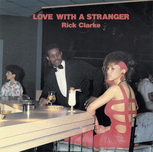 "Rick Clarke/LOVE WITH A STRANGER 12"""