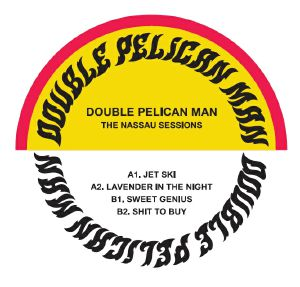 Double Pelican Man/NASSAU SESSIONS 7""