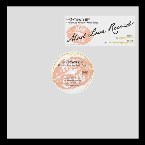 """Daisuke Kondo & Keita Sano/O-TOWN EP 12"""""""