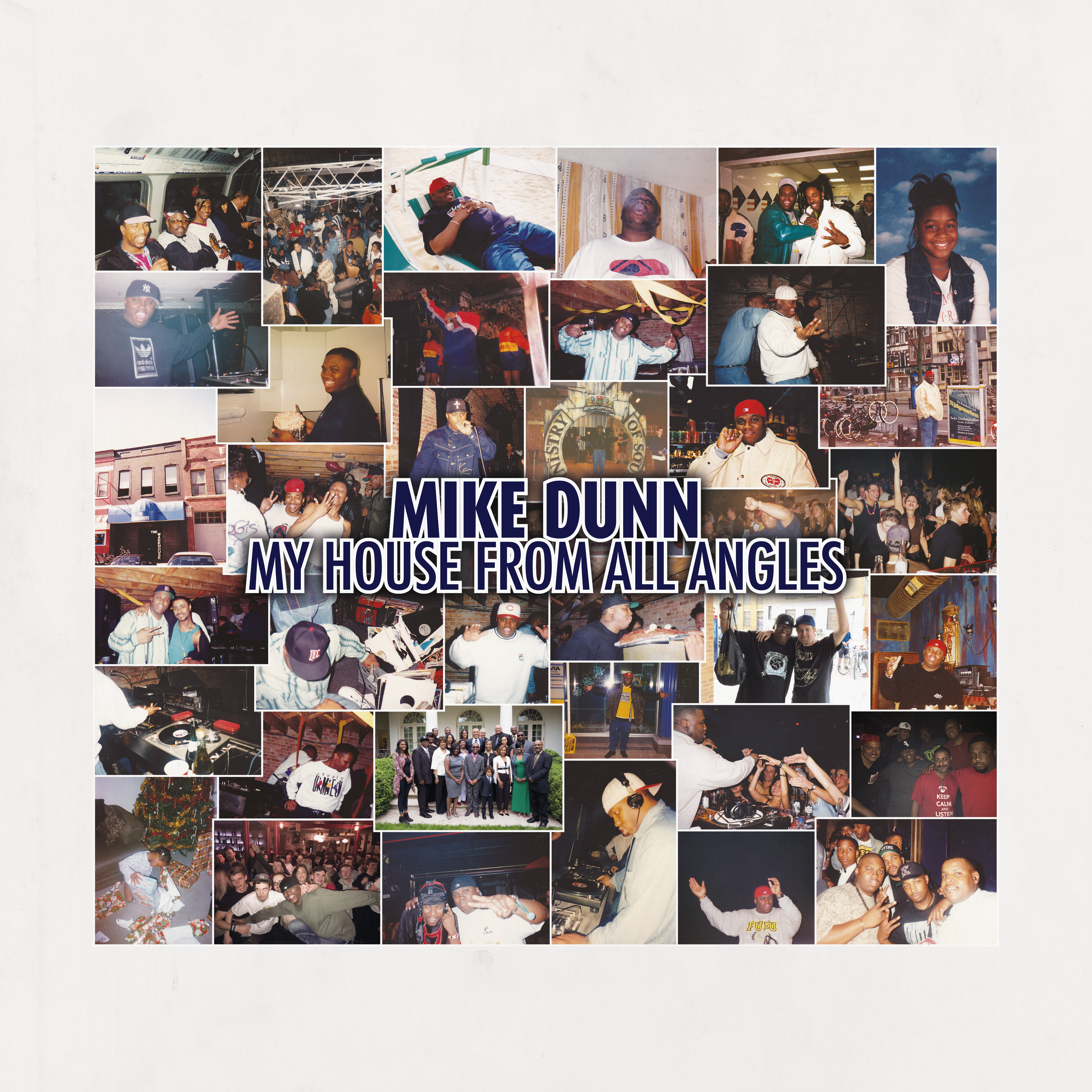 Mike Dunn/MY HOUSE FROM ALL ANGLES DLP