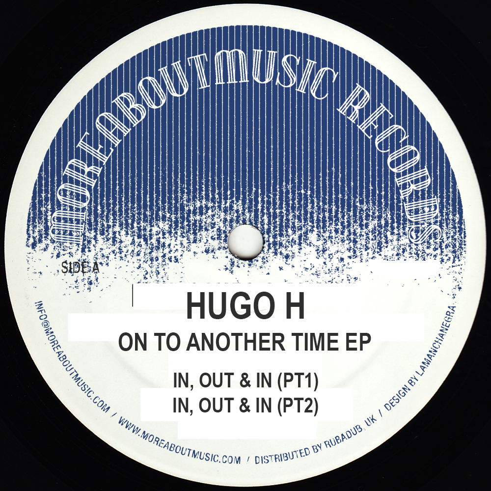 """Hugo H/ON TO ANOTHER TIME EP 12"""""""