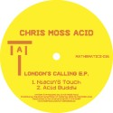 "Chris Moss Acid/LONDON'S CALLING EP 12"""
