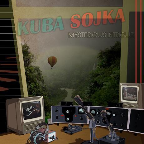 Kuba Sojka/MYSTERIOUS INTRIGUE DLP