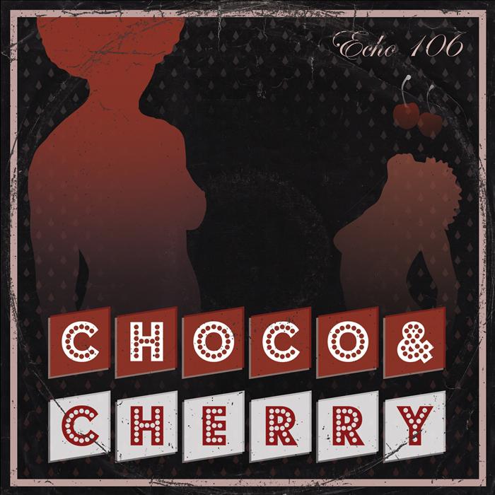 Echo 106/CHOCO & CHERRY CD