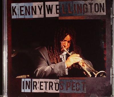 Kenny Wellington/IN RETROSPECT CD