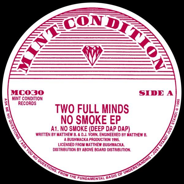 "Two Full Minds/NO SMOKE EP 12"""