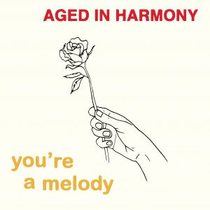 Aged in Harmony/YOU'RE A MELODY 3x7""