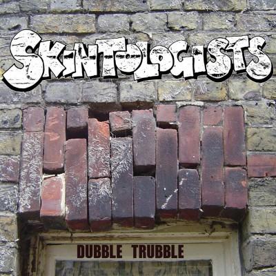 Skintologists/DUBBLE TRUBBLE  CD