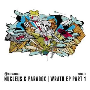 """Nucleus & Paradox/WRATH EP PT 1 12"""""""