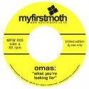 """Omas/WHAT YOU'RE LOOKING FOR 7"""""""