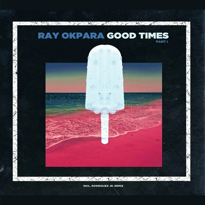 """Ray Okpara/GOOD TIMES PART 1 12"""""""