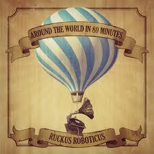 Ruckus Roboticus/AROUND THE WORLD.. CD