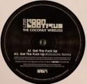 Coconut Wireless/GET THE F*CK UP 12""