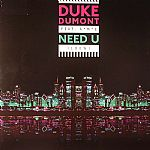 "Duke Dumont & Ame/NEED YOU (100%) 12"""