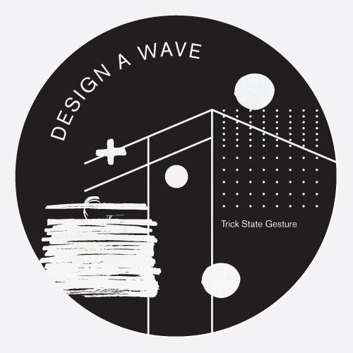"""Design A Wave/TRICK STATE GESTURE 12"""""""