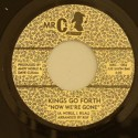Kings Go Forth/NOW WE'RE GONE  7""